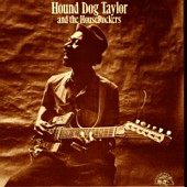 Hound Dog Taylor & The HouseRockers